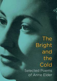 Picture of the front cover of a book titled 'the bright and the cold' selected poems of Anne Elder
